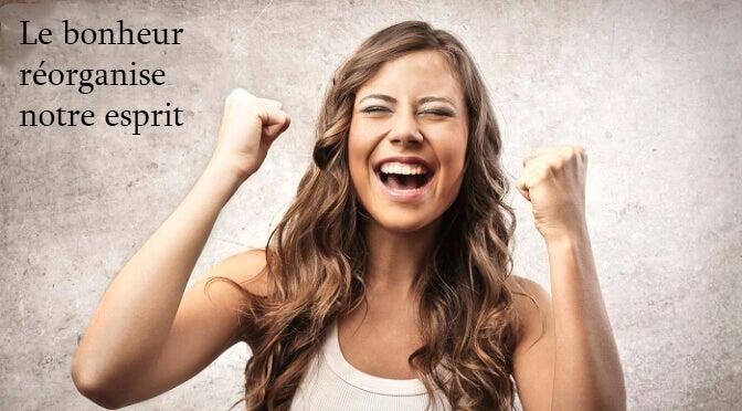le bonheur réorganise notre esprit